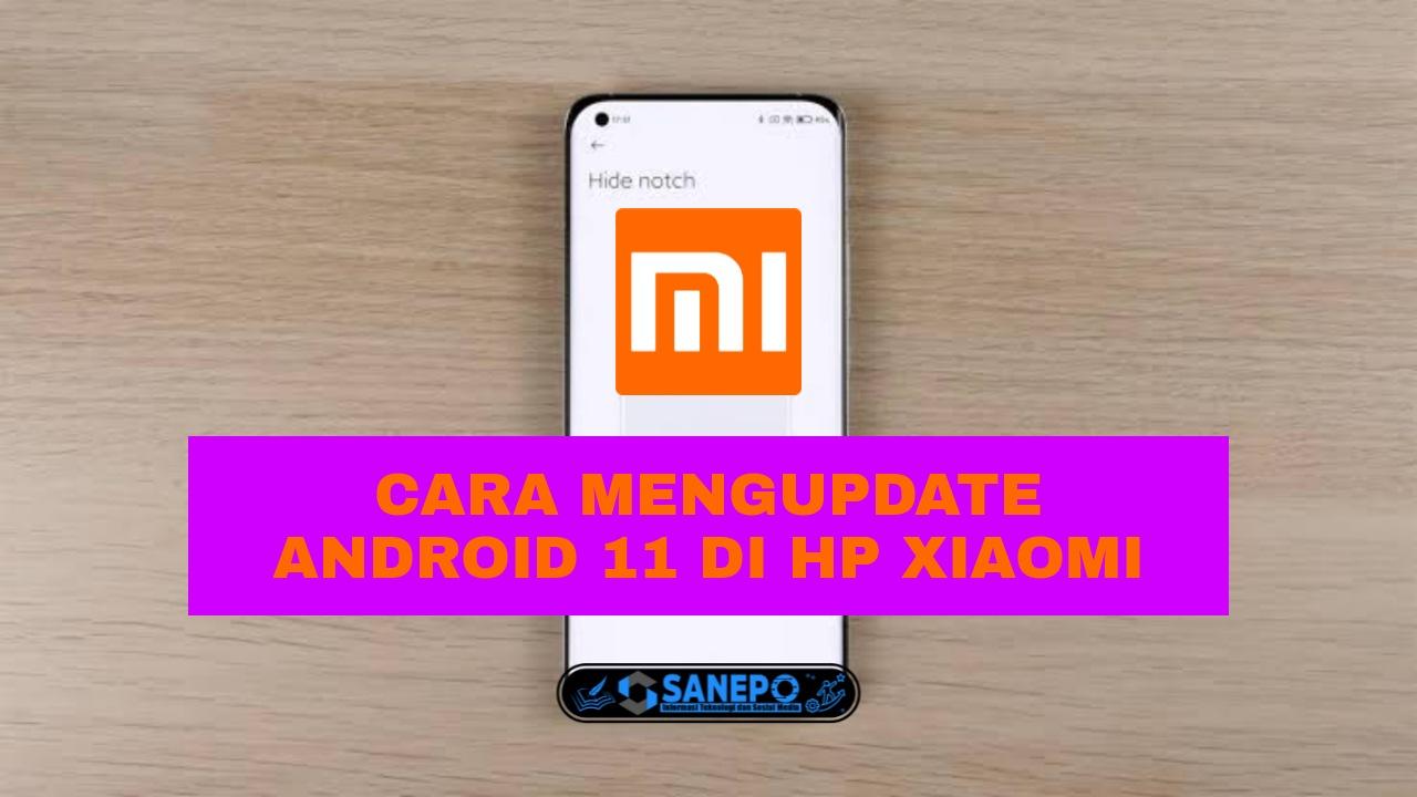 5 Cara Update Android 11 Xiaomi Paling Mudah Dilakukan Hampir Di Semua Hp Xiaomi