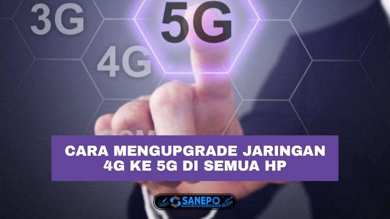5 Cara Upgrade Jaringan 4G ke 5G Di Semua Hp Dan Semua Kartu Paling Mudah