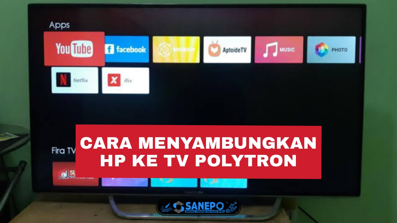 5 Cara Menyambungkan Hp Ke TV Polytron Biasa Paling Mudah Di Lakukan