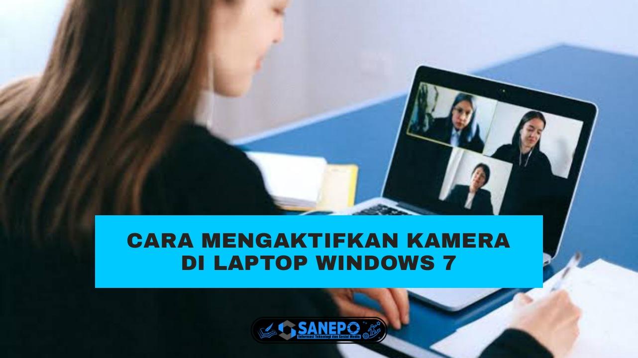 4 Cara Mengaktifkan Kamera Laptop Windows 7 Paling Mudah Dilakukan