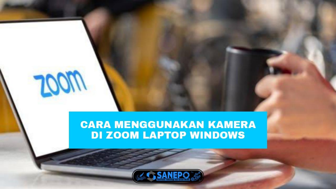 Cara Mengaktifkan Kamera Zoom Di Laptop Mudah Di Lakukan Hanya 5 Langkah