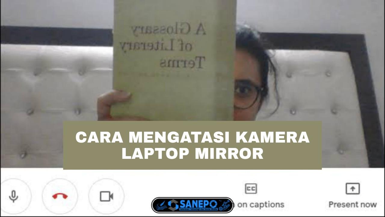 Cara Agar Kamera Laptop Tidak Mirror Paling Mudah Dilakukan Hanya 3 Langkah