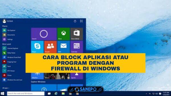 Cara Blok Aplikasi Dengan Firewall Laptop Windows di 10 Langkah Paling Mudah Dilakukan