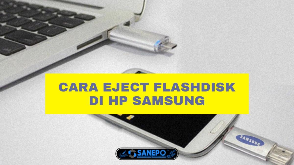 2 Cara Eject Flashdisk Di Hp Samsung Paling Mudah Dan Aman Dilakukan