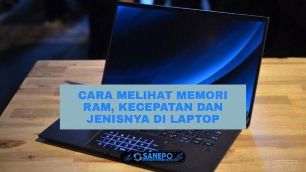 4 Cara Melihat Memori Laptop, RAM, Ukuran, Kecepatan, Jenis, Paling Mudah Dilakukan