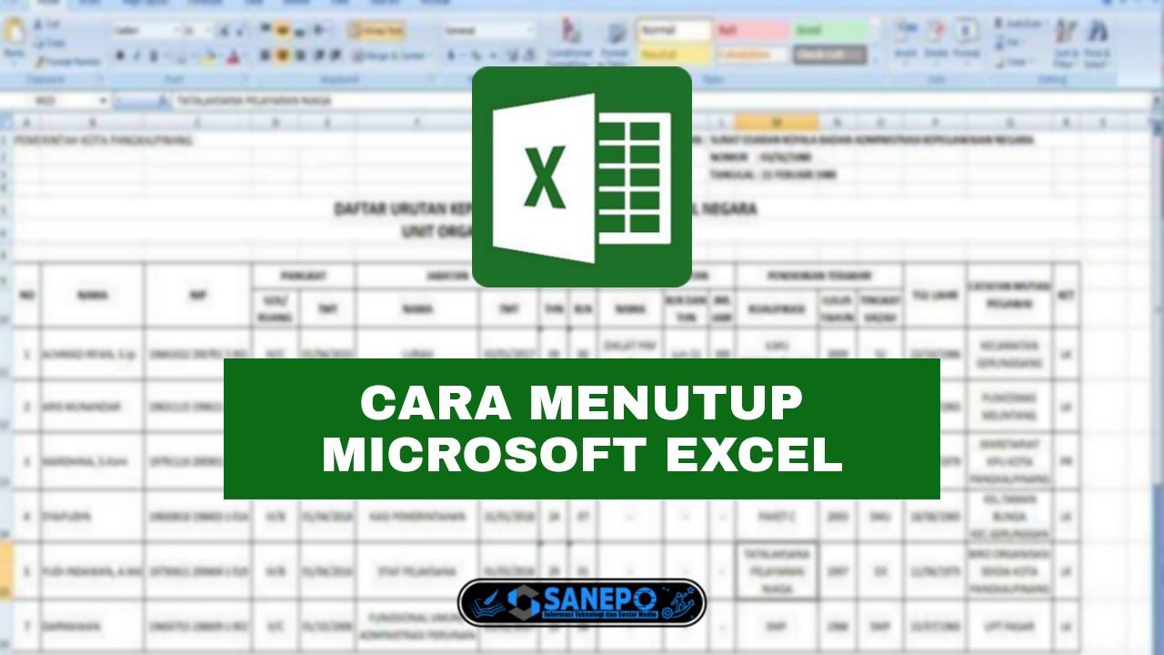 3 Cara Menutup MS Excel Tanpa Kehilangan Data Beserta Fungsi Dan Kelebihannya
