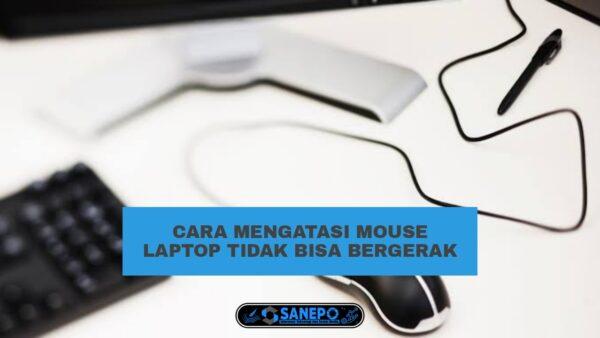 5 Cara Memperbaiki Mouse Yang Tidak Bisa Bergerak 100% Ampuh Dan Mudah