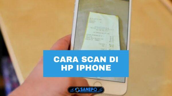 Cara Scanner Di iPhone Menggunakan 2 Metode Mudah Beserta Cara Melakukannya
