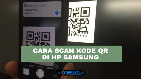 3 Cara Scan Barcode Di Hp Samsung Semua Tipe Paling Mudah Dilakukan