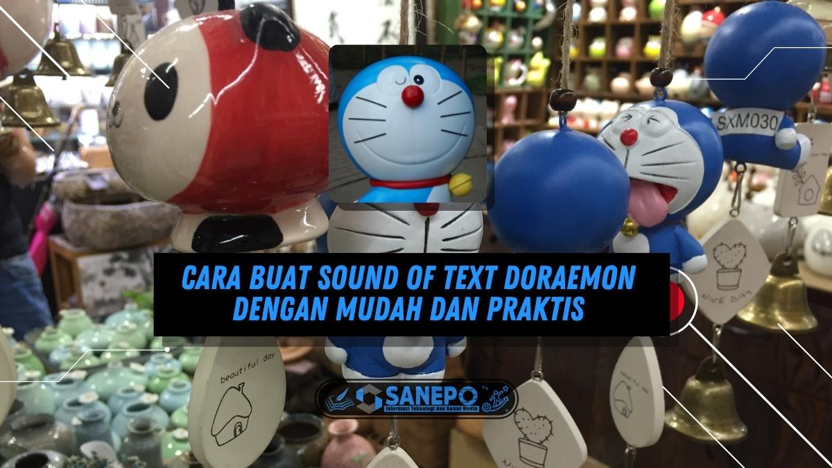 Cara Buat Sound of Text Doraemon dengan Mudah dan Praktis